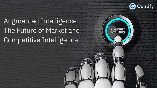 Read How Augmented Intelligence Is The Future Of Ai In Market And Competitive Intelligence
